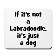 If it's not a Labradoodle, it Mousepad