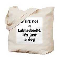 If it's not a Labradoodle, it Tote Bag