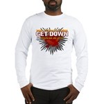 Get Down Long Sleeve T-Shirt