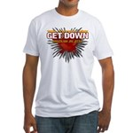 Get Down Fitted T-Shirt