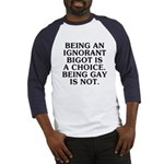 Being an ignorant bigot Baseball Jersey