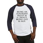 Being an ignorant bigot Baseball Jersey