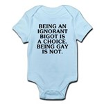 Being an ignorant bigot Infant Bodysuit