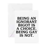 Being an ignorant bigot Greeting Card