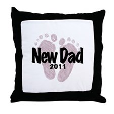 New Dad 2011 (Girl) Throw Pillow