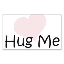 Hug Me Rectangle Sticker
