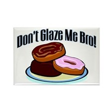 Don't Glaze Me Bro Rectangle Magnet