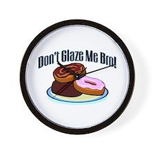 Don't Glaze Me Bro Wall Clock