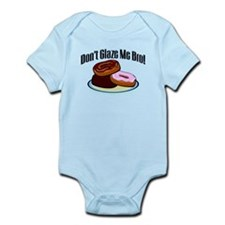 Don't Glaze Me Bro Infant Bodysuit