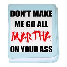 All Martha On Your Ass baby blanket
