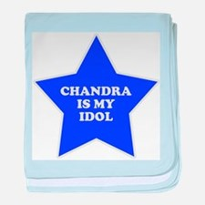 Chandra Is My Idol baby blanket