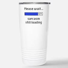 Sarcasm Still Loading Stainless Steel Travel Mug