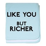 Like You But Richer baby blanket