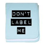 Don't Label Me baby blanket