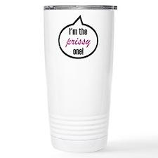 I'm the prissy one! Travel Mug