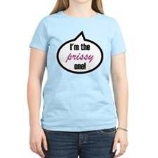 I'm the prissy one! T-Shirt