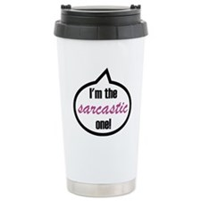 I'm the sarcastic one! Travel Mug