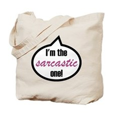 I'm the sarcastic one! Tote Bag
