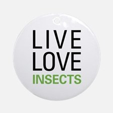 Live Love Insects Ornament (Round)