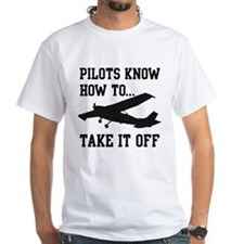 Pilots Know How To Take It Off Shirt