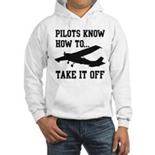Pilots Know How To Take It Off Hoodie