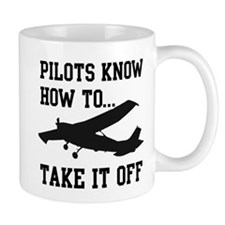 Pilots Know How To Take It Off Mug