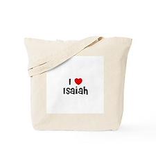 I * Isaiah Tote Bag