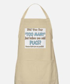 Too Many Pugs BBQ Apron