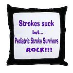 Strokes suck...Survivors rock! Throw Pillow
