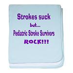 Strokes suck...Survivors rock! baby blanket