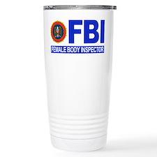 FBI Female Body Inspector Travel Mug