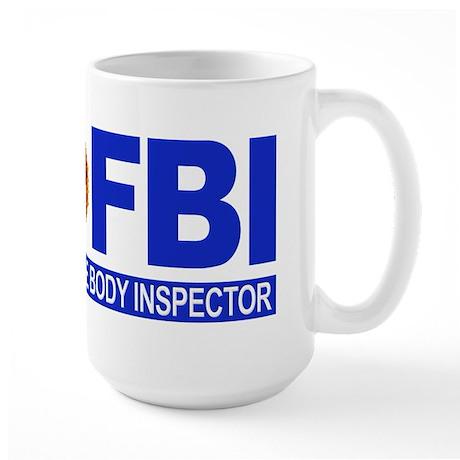 FBI Female Body Inspector Large Mug