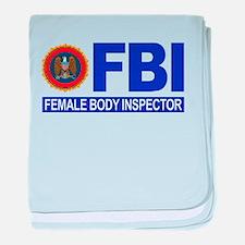 FBI Female Body Inspector baby blanket