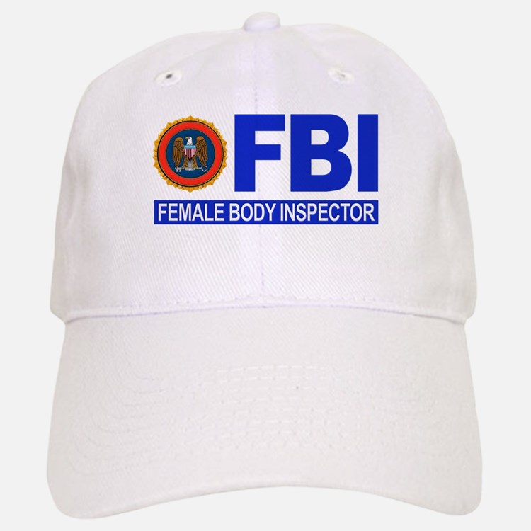 FBI Female Body Inspector Baseball Baseball Cap
