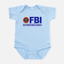 FBI Female Body Inspector Infant Bodysuit