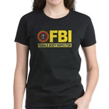 FBI Female Body Inspector Tee