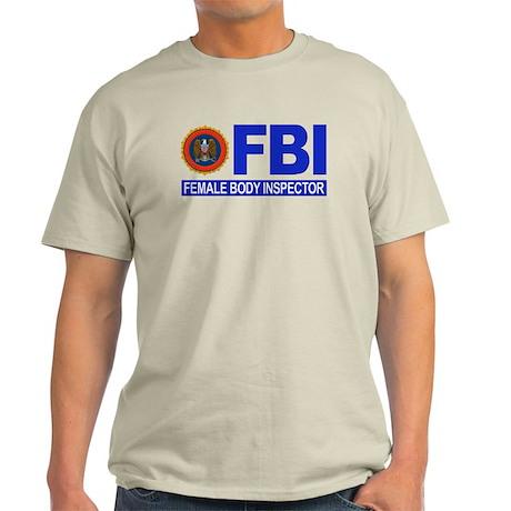 FBI Female Body Inspector Light T-Shirt