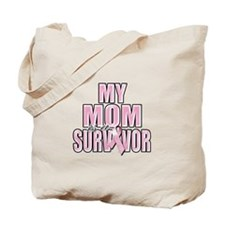 My Mom is a Survivor Tote Bag