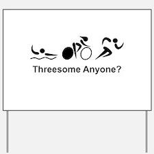 Threesome Anyone? Yard Sign