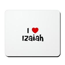 I * Izaiah Mousepad