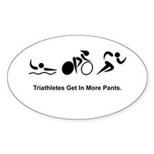 Triathletes Get In More Pants Decal