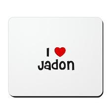 I * Jadon Mousepad