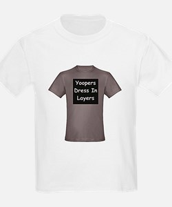 Yoopers Dress In Layers T-Shirt