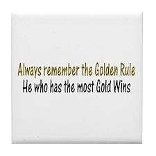 Rule of Gold Tile Coaster