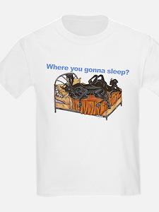 2Blks Where You Gonna Sleep T-Shirt