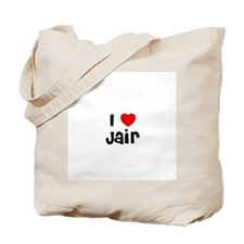 I * Jair Tote Bag