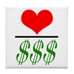 Love Over Money Tile Coaster