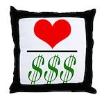 Love Over Money Throw Pillow