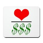 Love Over Money Mousepad