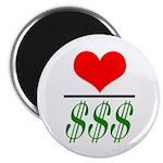 Love Over Money Magnet